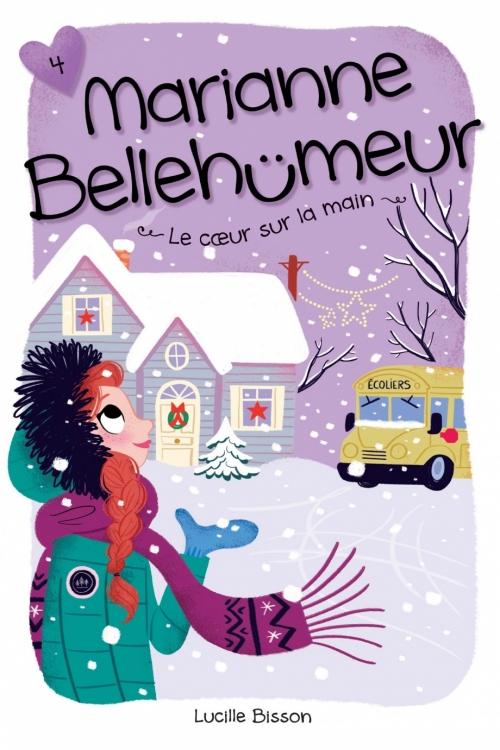 Couverture Marianne Bellehumeur, tome 4 : Le coeur sur la main