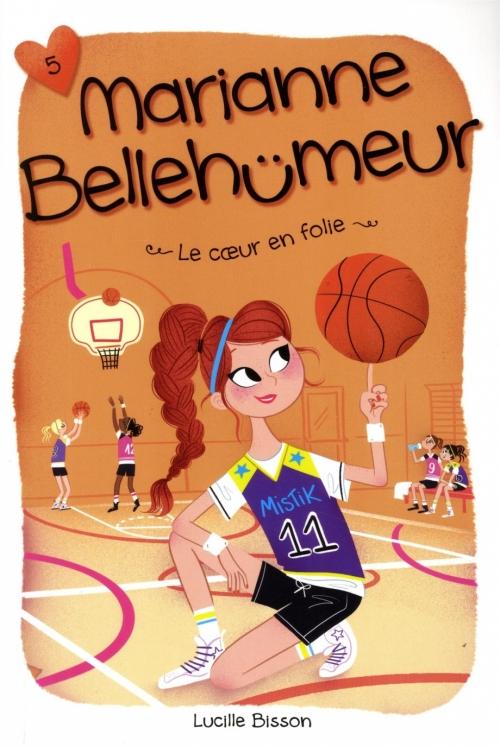 Couverture Marianne Bellehumeur, tome 5 : Le coeur en folie
