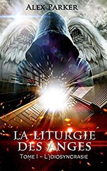 Couverture La liturgie des anges, tome 1 : L'idiosyncrasie