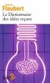Couverture Dictionnaire des idées reçues Editions Folio  (2 €) 2017