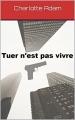Couverture Tuer n'est pas vivre, tome 1 Editions Autoédité 2017