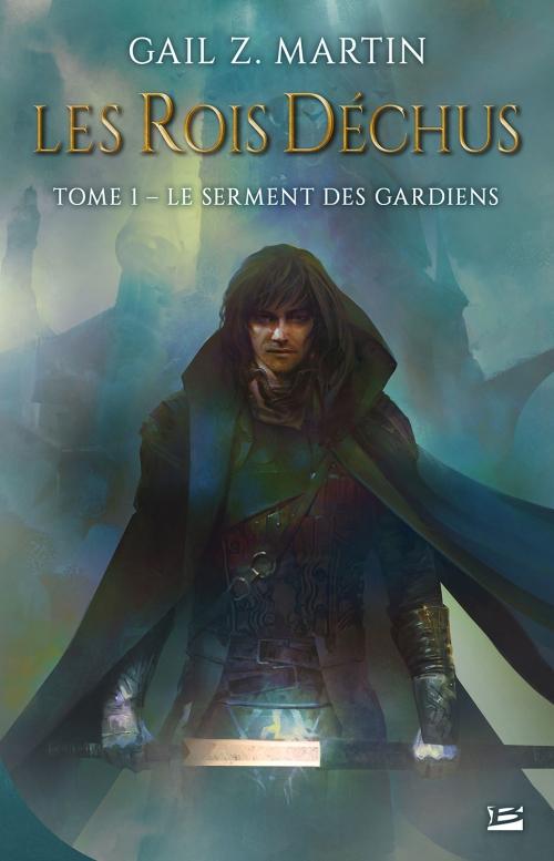 Couverture Les Rois Déchus, tome 1 : Le Serment des Gardiens