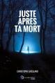 Couverture Juste après ta mort Editions Incartade(s) 2018