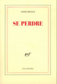 Couverture Se perdre Editions Gallimard  (Blanche) 2001