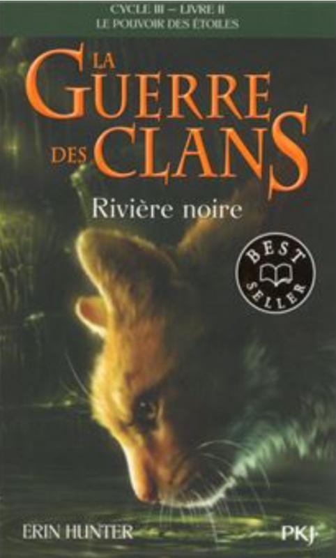 Couverture La guerre des clans, cycle 3 : Le pouvoir des étoiles, tome 2 : Rivière noire