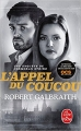 Couverture Cormoran Strike, tome 1 : L'Appel du coucou Editions Le Livre de Poche 2018
