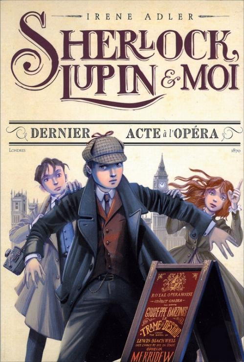 Couverture Sherlock, Lupin & moi, tome 2 : Dernier acte à l'opéra