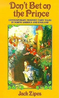 Couverture Don't Bet on the Prince: Contemporary Feminist Fairy Tales in North America and England