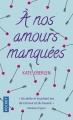 Couverture A nos amours manquées Editions Pocket 2018