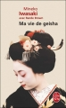 Couverture Ma vie de geisha Editions Le Livre de Poche 2005