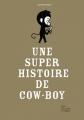 Couverture Une super histoire de cow-boy Editions Les fourmis rouges 2018