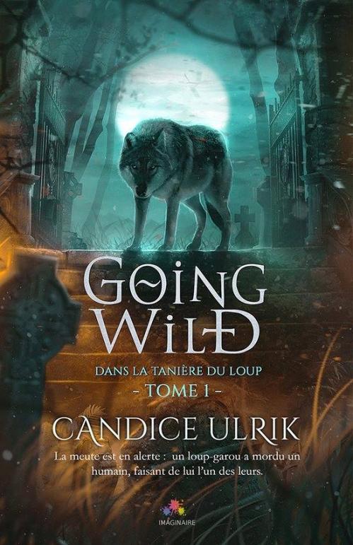 Couverture Going Wild, tome 1 : Dans la tanière du loup