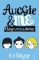 Couverture Auggie & moi : Trois nouvelles de Wonder Editions Knopf (Young Readers) 2015