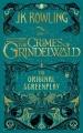 Couverture Les animaux fantastiques : Le texte du film, tome 2 : Les crimes de Grindelwald Editions Little, Brown and Company 2018
