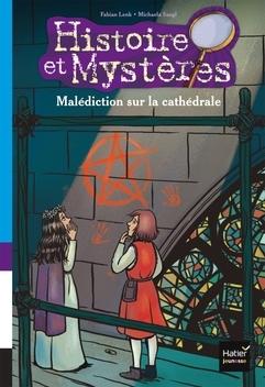 Couverture Histoire et Mystères, tome 1 : Malédiction sur la cathédrale