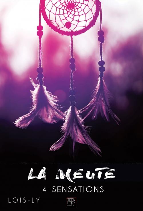 Couverture La meute, tome 4 : Sensation