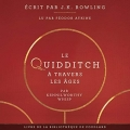 Couverture Le Quidditch à travers les âges Editions Audible studios 2018