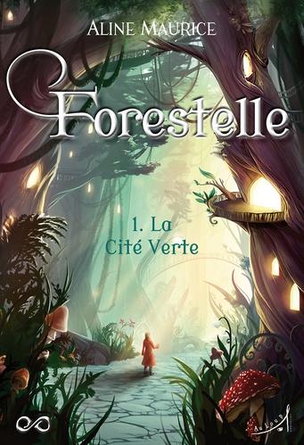 Couverture Forestelle, tome 1 : La Cité Verte