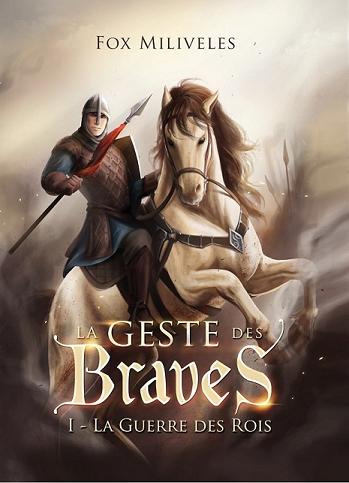 Couverture La Geste des braves, tome 1 : La Guerre des rois