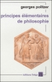 Couverture Principes élémentaires de philosophie Editions Delga 2009