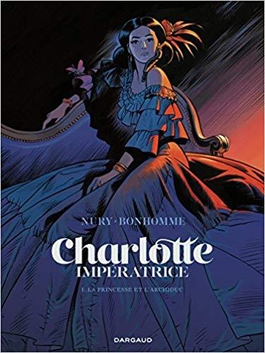 Couverture Charlotte impératrice, tome 1 : La Princesse et l'Archiduc