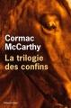 Couverture La trilogie des confins Editions de l'Olivier (Littérature étrangère) 2011
