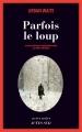 Couverture Parfois le loup Editions Actes Sud (Actes noirs) 2016
