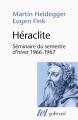 Couverture Héraclite, séminaire du semestre d'hiver 1966-1967 Editions Gallimard  (Tel) 2017
