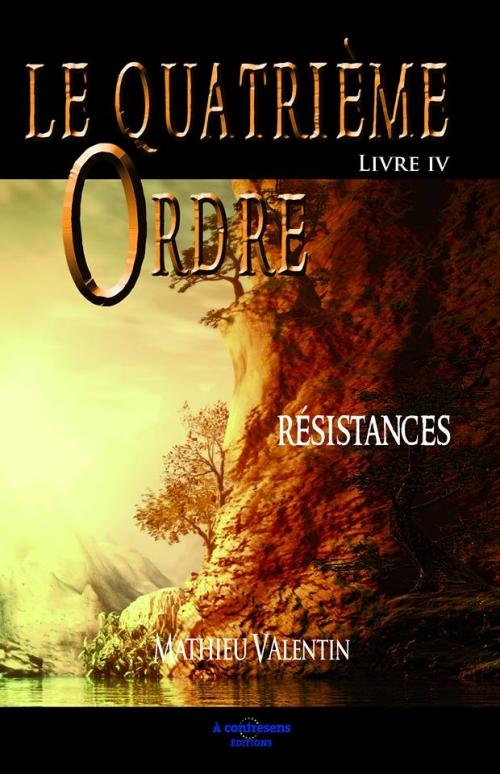 Couverture Le Quatrième Ordre, tome 4 : Résistances