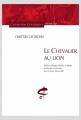 Couverture Yvain, le chevalier au lion / Yvain ou le chevalier au lion / Le chevalier au lion Editions Honoré Champion (Classiques Moyen Âge) 2016