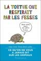 Couverture La tortue qui respirait par les fesses Editions Flammarion 2018
