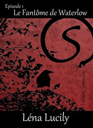 Couverture Sorceraid, saison 1 : Décadence, tome 1 : Le fantôme de Waterlow