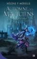 Couverture L'automne des magiciens, tome 1 : La fugitive Editions Bragelonne 2018