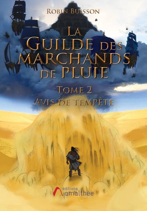 Couverture La Guilde des Marchands de Pluie, tome 2 : Avis de tempête