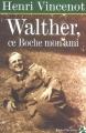 Couverture Walther, ce boche mon ami Editions Anne Carrière 2003