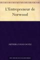 Couverture L'Entrepreneur de Norwood Editions Une oeuvre du domaine public 2011