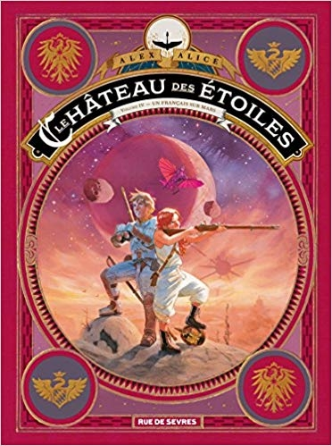 Couverture Le château des étoiles, tome 4 : Un Français sur Mars