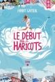 Couverture Le début des haricots Editions Albin Michel 2017