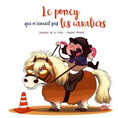 Couverture Le poney qui n'aimait pas les cavaliers