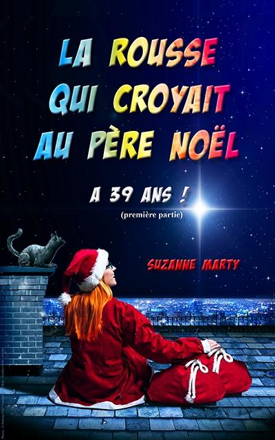 Couverture La rousse qui croyait au père Noël, tome 1 : 2009, 39 ans, artiste, célibataire / La rousse qui croyait au père Noël a 39 ans