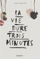 Couverture La vie dure trois minutes Editions Rageot 2018