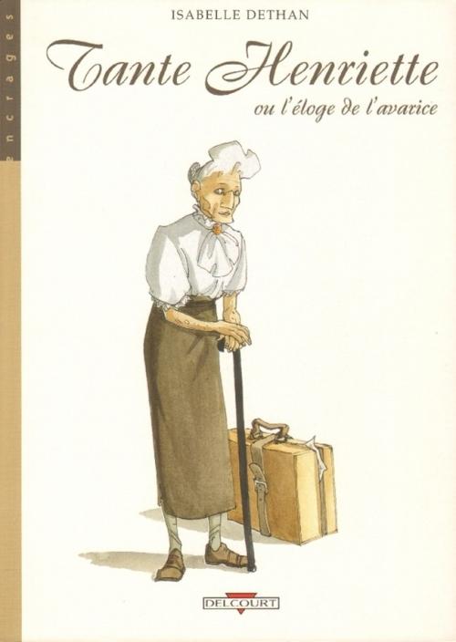 Couverture Tante Henriette ou l'éloge de l'avarice