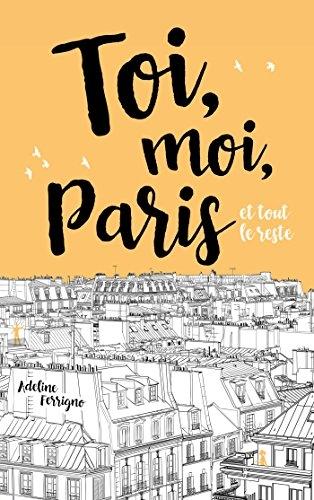 Couverture Toi, moi Paris et tout le reste