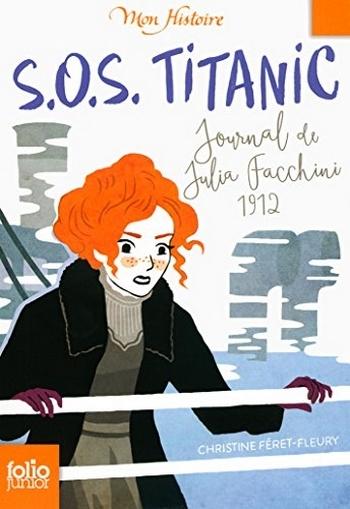 Couverture S.O.S Titanic : Journal de Julia Facchini, 1912