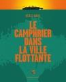 Couverture Le camphrier dans la ville flottante Editions Les Moutons Electriques (La bibliothèque voltaïque) 2018