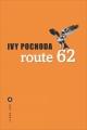 Couverture Route 62 Editions Liana Lévi (Littérature étrangère) 2018