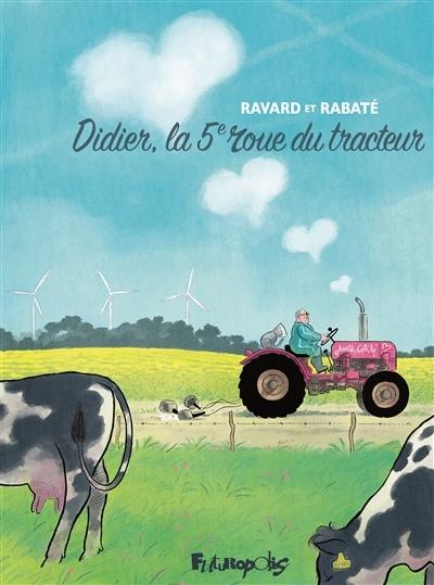Couverture Didier, la 5e roue du tracteur
