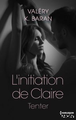 Couverture L'initiation de Claire, tome 1 : Tenter
