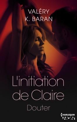 Couverture L'initiation de Claire, tome 2 : Douter