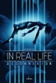 Couverture In Real Life, tome 1 : Déconnexion Editions Milan 2018